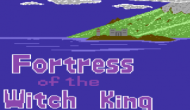 Fortress of the Witch KingReview